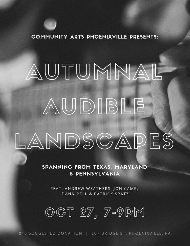 Community Arts Phoenixville Presents: Autumnal Audible Landscapes