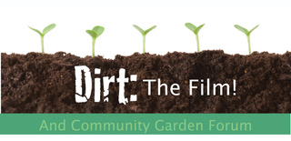 """Dirt: the movie"" and community gardening Forum"